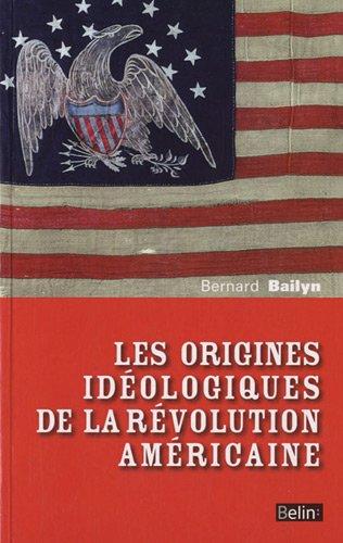 Les origines idéologiques de la révolution américaine par Bernard Bailyn