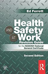 Health and Safety at Work Revision Guide: for the NEBOSH National General Certificate