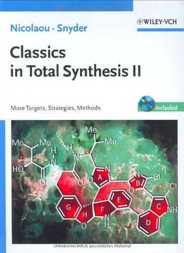 Classics in Total Synthesis II: More Targets, Strategies, Methods: Vol. 2 (Biotechnology: A Multi-Volume Comprehensive Treatise)