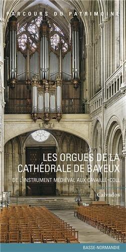 ORGUES CAVAILLE-COLL DE LA CATHEDRALE N.D DE BAYEUX par François NEVEUX