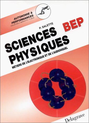 Sciences physiques BEP. Métiers de l'électronique et de l'audiovisuel