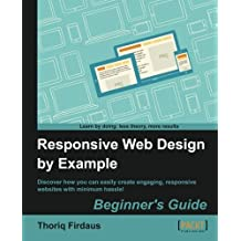 Responsive Web Design by Example by Thoriq Firdaus (2013-03-20)