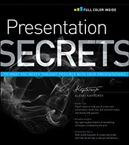 Presentation Secrets: Do What You Never Thought Possible with Your Presentations par [Kapterev, Alexei]
