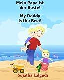 Papa kinderbuch: Mein Papa ist der Beste. My Dad is the Best: kinderbucher Papa,Papa bester Bilderbuch fur Kinder (Papa buch),Kinderbucher Bilderbcher: Deutsch-Englisch