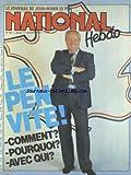 NATIONAL HEBDO [No 65] du 17/10/1985 - LE PEN VITE - COMMENT - POURQUOI - AVEC QUI