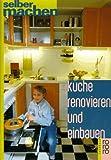Küche renovieren und einbauen