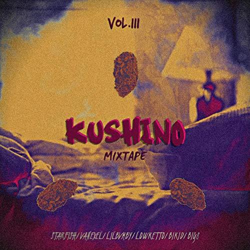 Kushino Mixtape, Vol. 3 [Explicit]