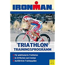 Triathlon - Trainingsprogramm: In 24 Wochen zum Ironman