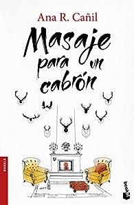 Masaje para un cabrón par  Ana R. Cañil