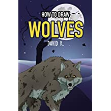 How to Draw Wolves: The Step-by-Step Wolf Drawing Book (English Edition)