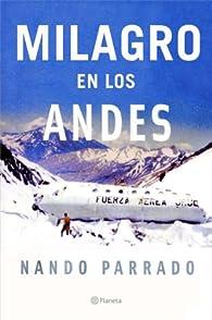 Milagro en los Andes par Nando Parrado