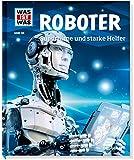 WAS IST WAS - Roboter: Superhirne und starke Helfer