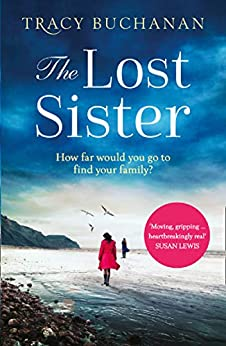 The Lost Sister: A gripping emotional page turner with a breathtaking twist by [Buchanan, Tracy]