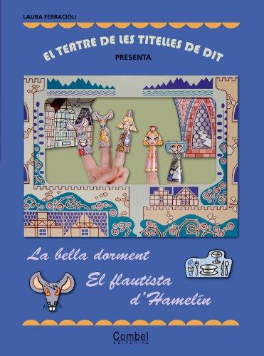 El teatre de les titelles de dit presenta... La bella dorment / El flautista d'Hamelín por Laura Ferracioli
