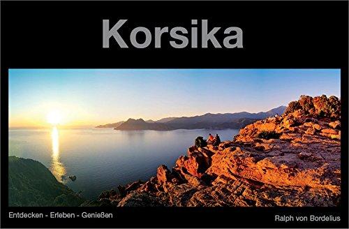 Korsika: Entdecken - Erleben - Genießen