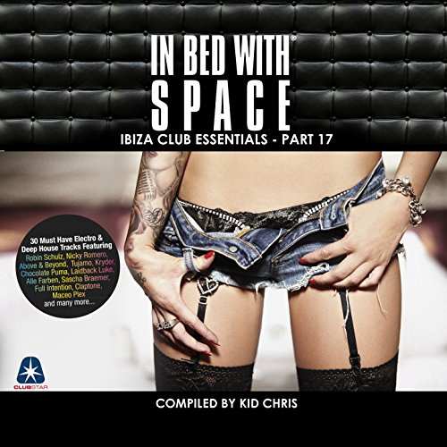 In Bed With Space - Ibiza Club Essentials, Pt. 17 (Compiled By Kid Chris) (Ibiza Space)
