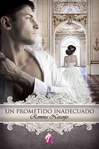 Un prometido inadecuado (Romantic Ediciones) de [Naranjo, Romina]
