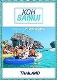 KOH SAMUI Relaxation  VS  Adrenaline (English Edition)