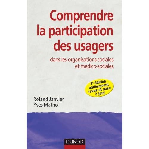 Comprendre la participation des usagers - 4e ed - dans les organisations sociales et médico-sociales