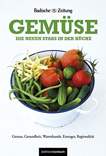 Gemüse - Die neuen Stars in der Küche -