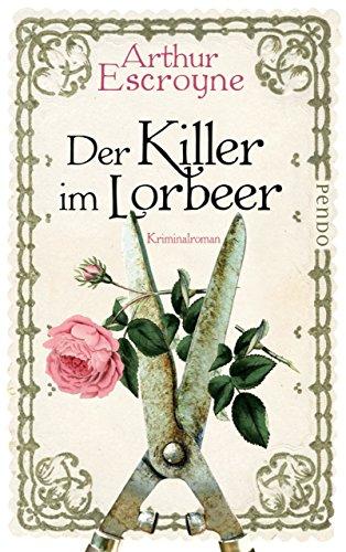 Der Killer im Lorbeer: Kriminalroman (Arthur-Escroyne-Reihe 1)