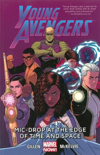 Young Avengers Volume 3: Mic-drop At The Edge Of Time And Space (marvel Now) Cover Image