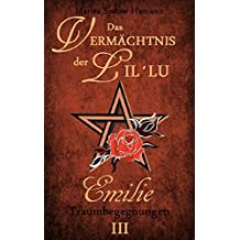 Das Vermächtnis der Lil`Lu (3): Emilie - Traumbegegnungen