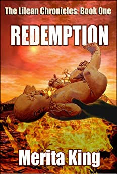The Lilean Chronicles: Book One ~ Redemption by [King, Merita]
