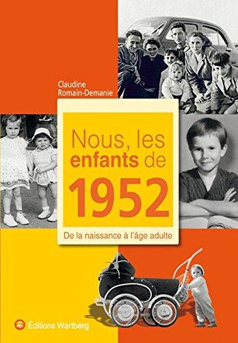 Nous, les enfants de 1952: De la naissance à l'âge adulte par Claudine Romain-Demanie