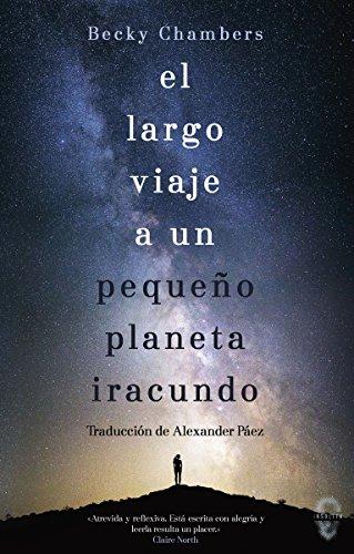 El largo viaje a un pequeño planeta iracundo (Insólita) por Becky Chambers