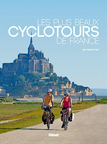 Les plus beaux cyclotours de France par Jean-Claude Praire