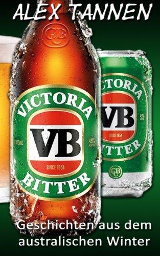 Victoria Bitter: Geschichten aus dem australischen Winter