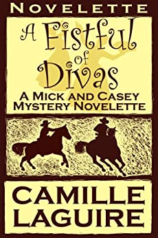 A Fistful of Divas, a Mick and Casey Mystery Novelette (English Edition) di [LaGuire, Camille]