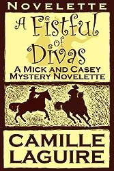 A Fistful of Divas, a Mick and Casey Mystery Novelette
