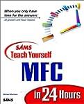 Sams Teach Yourself MFC in 24 Hours b...