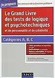 le grand livre des tests de logique et psychotechniques et de personnalit? et de cr?ativit? cat?gories a b c by myers bernard