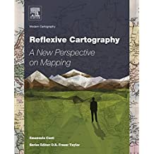 Reflexive Cartography: A New Perspective in Mapping: Volume 6 (Modern Cartography Series)