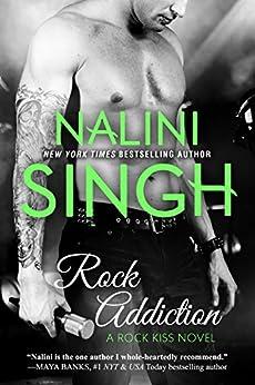 Rock Addiction (Rock Kiss Book 1) by [Singh, Nalini]