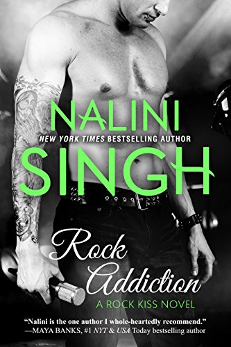 Rock Addiction (Rock Kiss Book 1) (English Edition) von [Singh, Nalini]