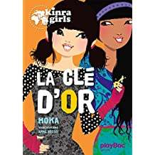 Kinra Girls - La clé d'or - Tome 6 (French Edition)