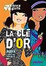 Kinra Girls - La clé d'or - Tome 6 par Murail