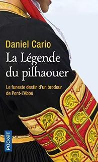 La légende du pilhaouer par Daniel Cario