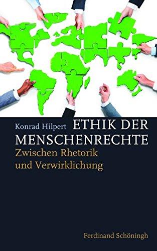 Ethik der Menschenrechte: Zwischen Rhetorik und Verwirklichung