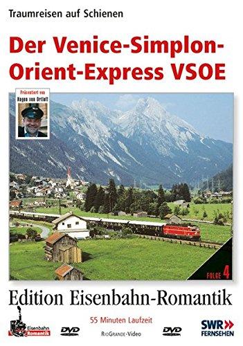 04. Der Venice-Simplon-Orient-Express VSOE Traumreisen auf Schienen - Edition Eisenbahn Romantik