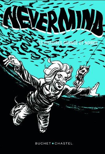 Nevermind: 13 nouvelles Grunge et noires