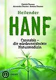 Heilender Hanf: Cannabis - die wiederentdeckte Naturmedizin