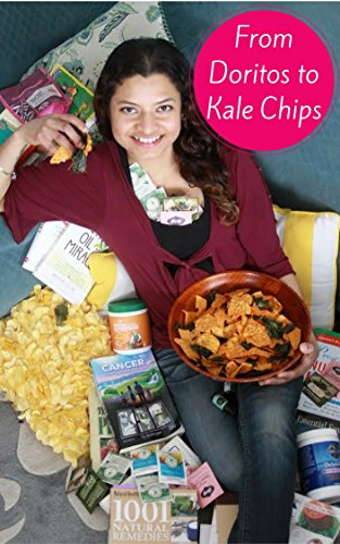 from-doritos-to-kale-chips-the-ultimate-health-and-wellness-resource-for-healing-your-body-from-the-