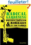 Radical Gardening: Politics, Idealism...