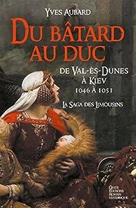 La saga des Limousins tome 9 : Du Bâtard au Duc par Yves Aubard