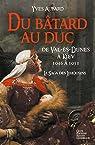 La saga des Limousins tome 9 : Du Bâtard au Duc par Aubard